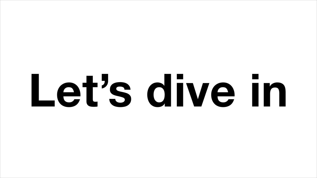 Let's dive in