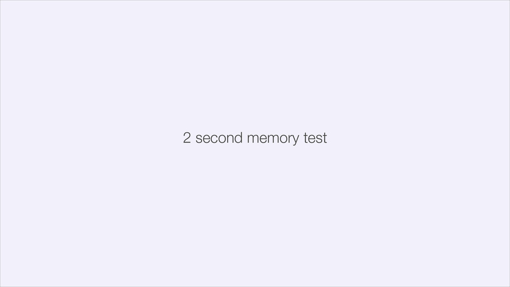 2 second memory test