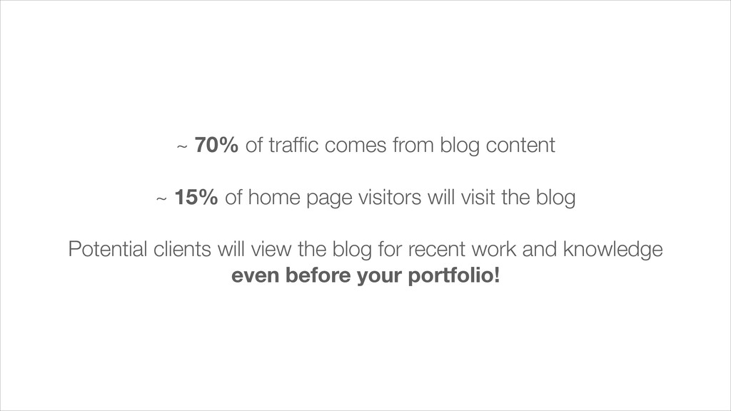 ~ 70% of traffic comes from blog content ! ~ 15%...