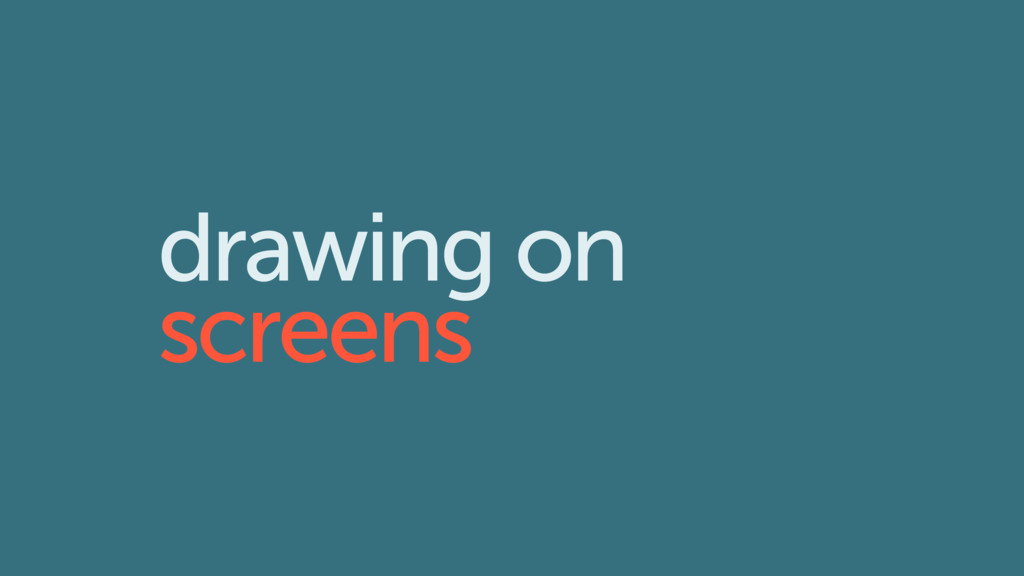 drawing on screens