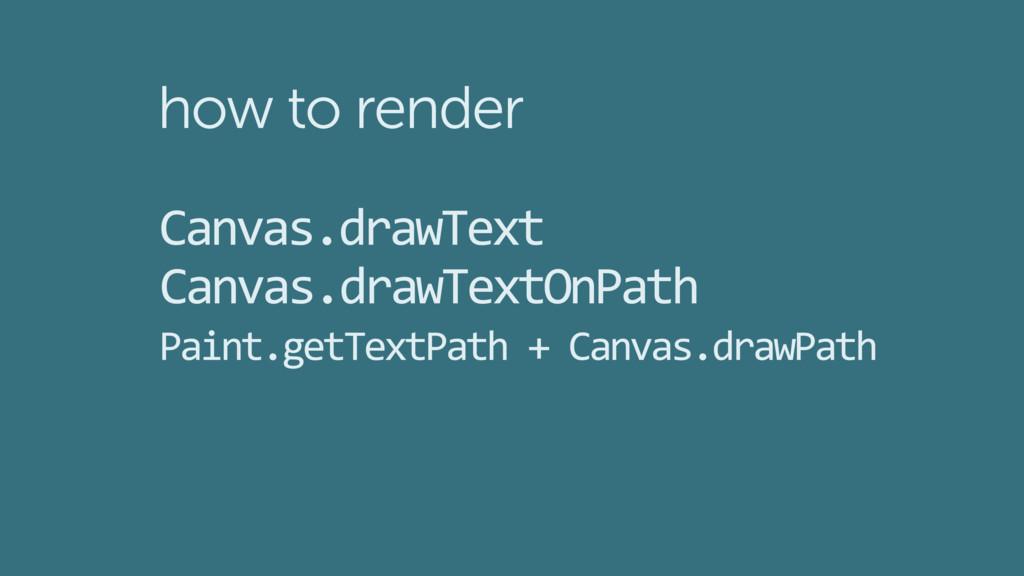 Canvas.drawText how to render Canvas.drawTextOn...