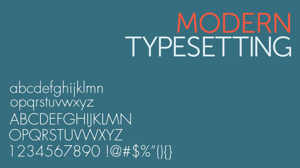 MODERN TYPESETTING
