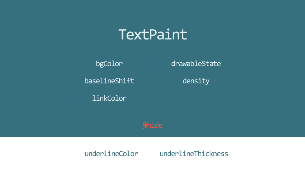 underlineColor underlineThickness @hide TextPai...