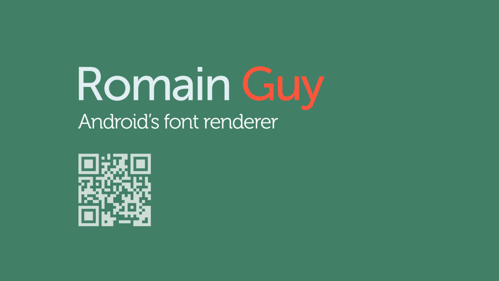 Romain Guy Android's font renderer