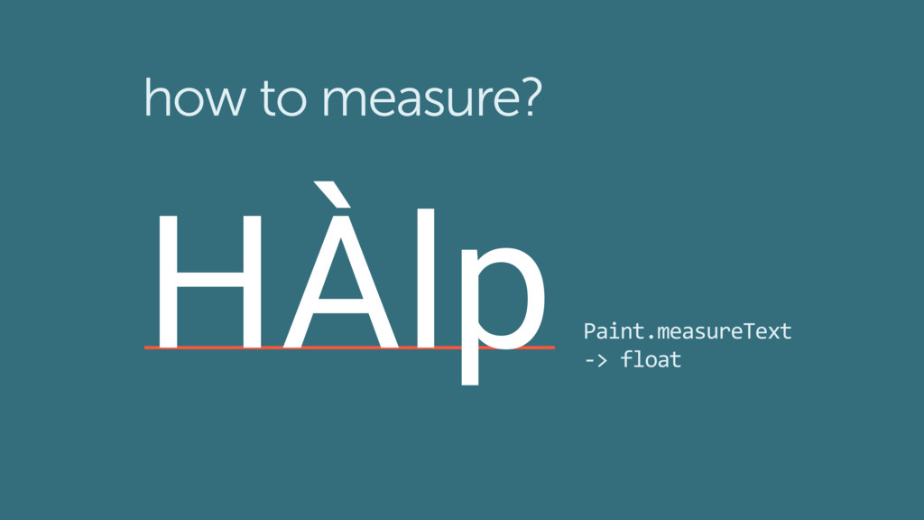 how to measure? HÀlp Paint.measureText -> float