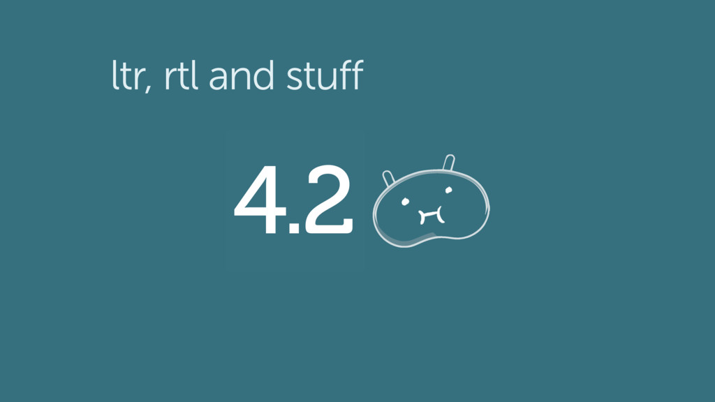 ltr, rtl and stuff 4.2