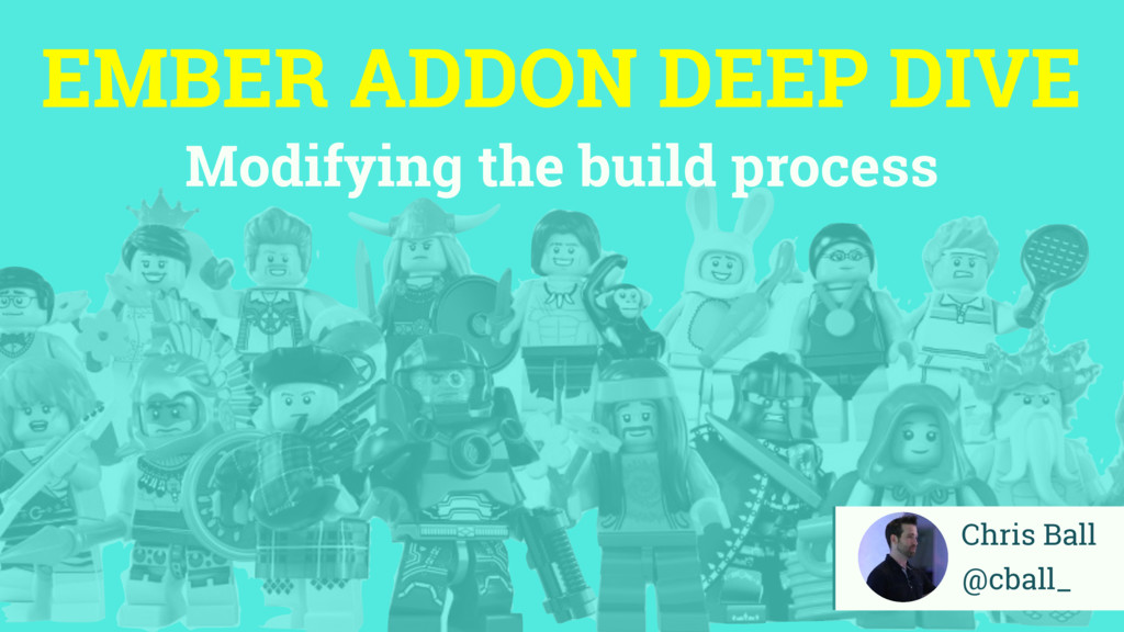EMBER ADDON DEEP DIVE Modifying the build proce...