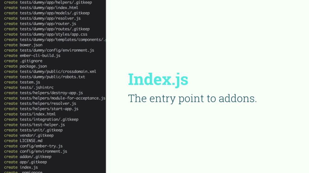 Index.js The entry point to addons.