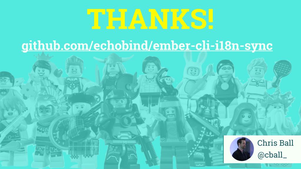 THANKS! Chris Ball @cball_ github.com/echobind/...