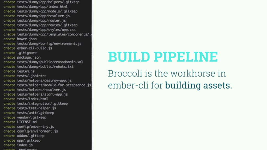 BUILD PIPELINE Broccoli is the workhorse in emb...