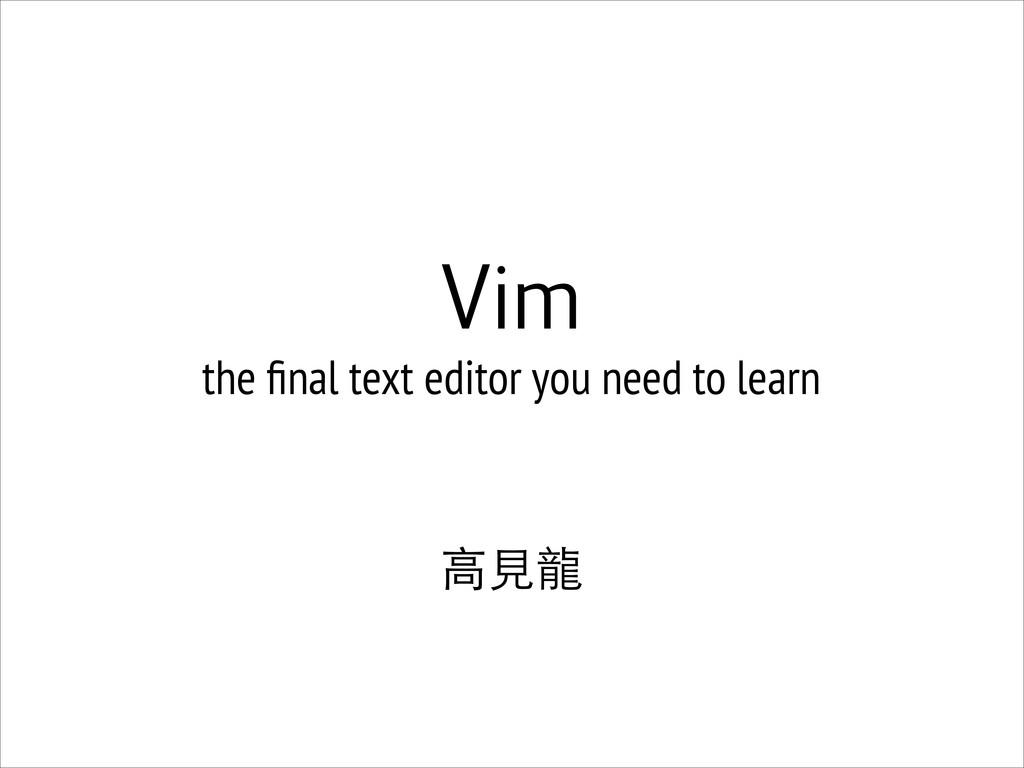 Vim the final text editor you need to learn ! ...