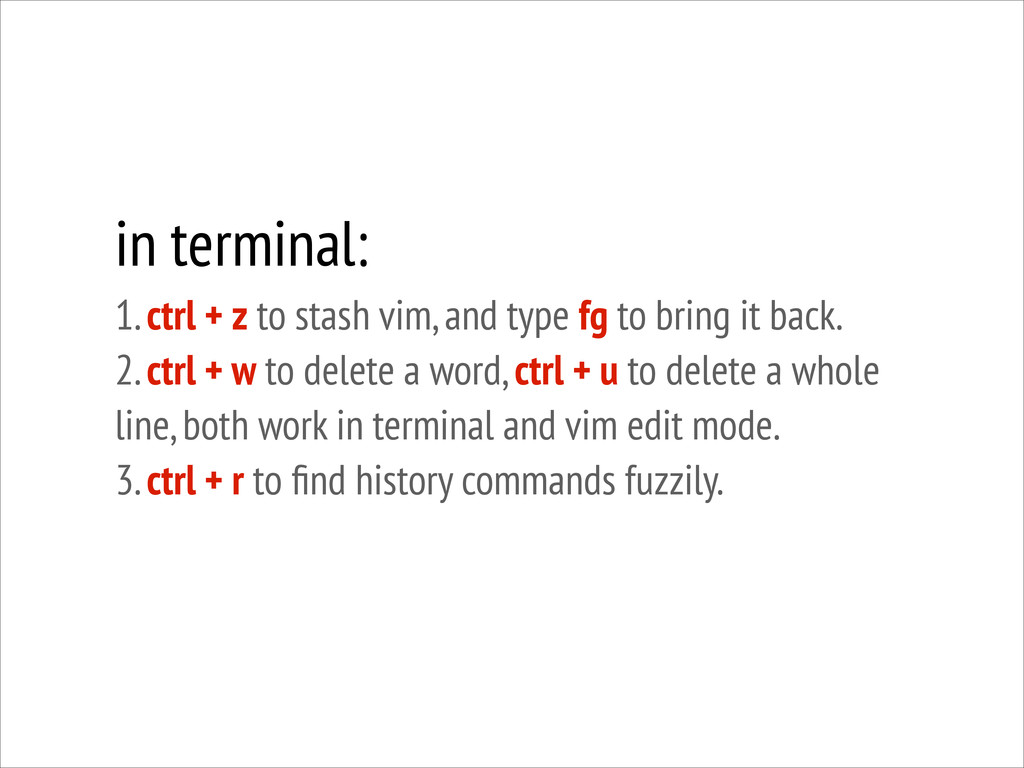 in terminal: 1. ctrl + z to stash vim, and typ...