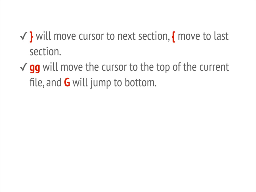 ✓} will move cursor to next section, { move to ...