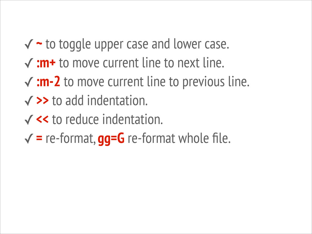 ✓~ to toggle upper case and lower case. ✓:m+ to...