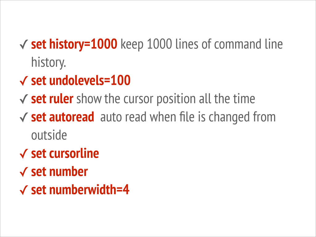 ✓ set history=1000 keep 1000 lines of command l...