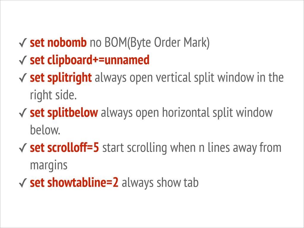 ✓ set nobomb no BOM(Byte Order Mark) ✓ set clip...