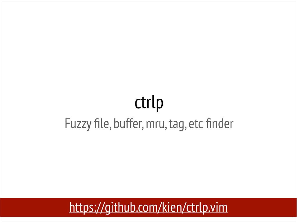 ctrlp Fuzzy file, buffer, mru, tag, etc finder h...