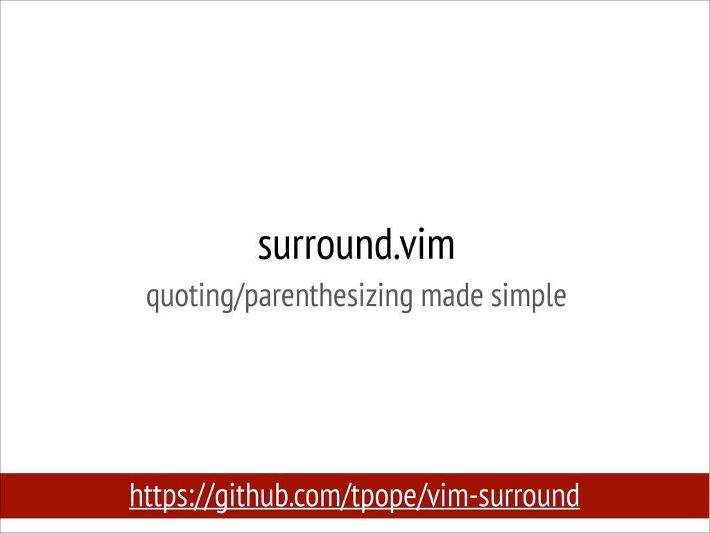 surround.vim quoting/parenthesizing made simpl...
