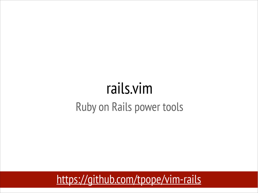 rails.vim Ruby on Rails power tools https://gi...