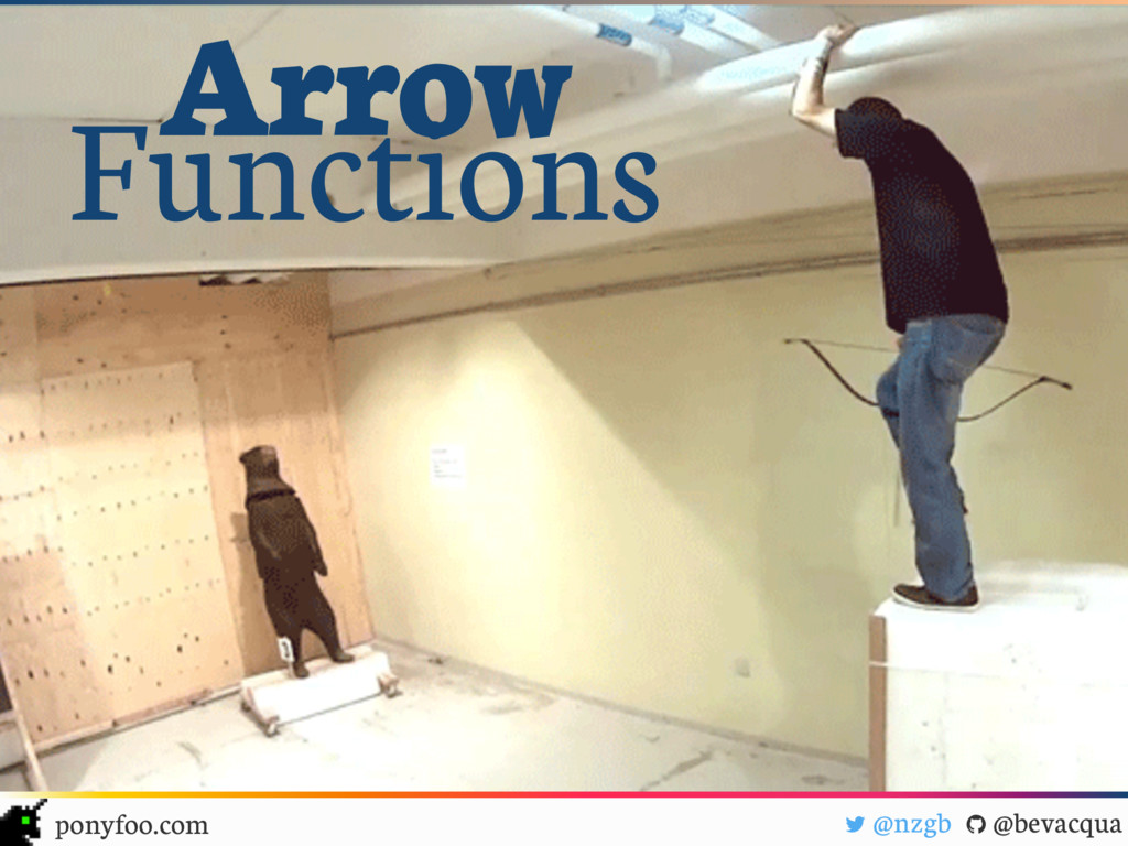 """! @nzgb """" @bevacqua ponyfoo.com Arrow Functions"""