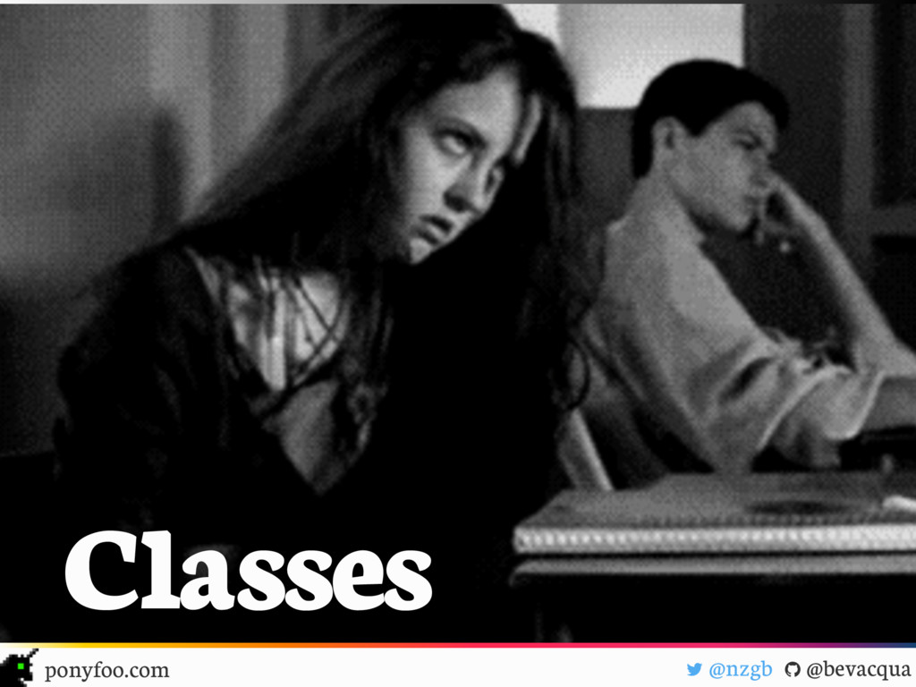 "! @nzgb "" @bevacqua ponyfoo.com Classes"