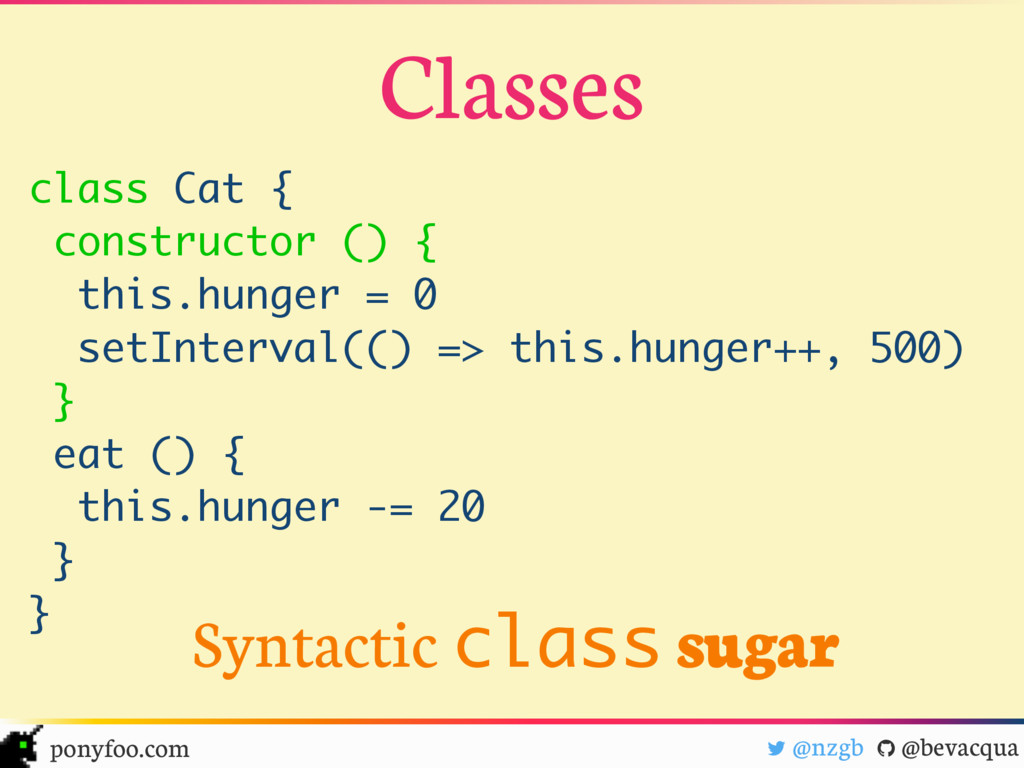 "! @nzgb "" @bevacqua ponyfoo.com class Cat { con..."