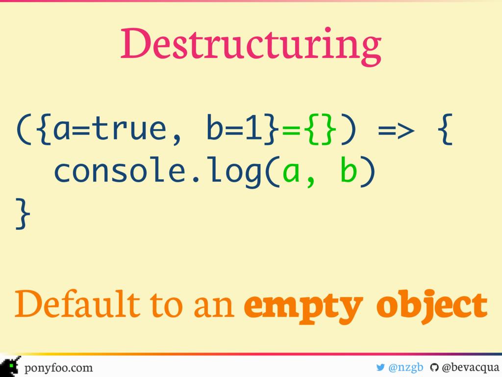 "! @nzgb "" @bevacqua ponyfoo.com Destructuring D..."