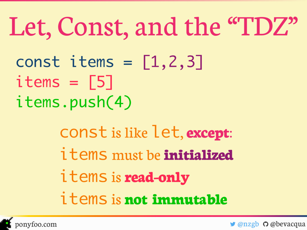 const is like let, except: items must be initia...