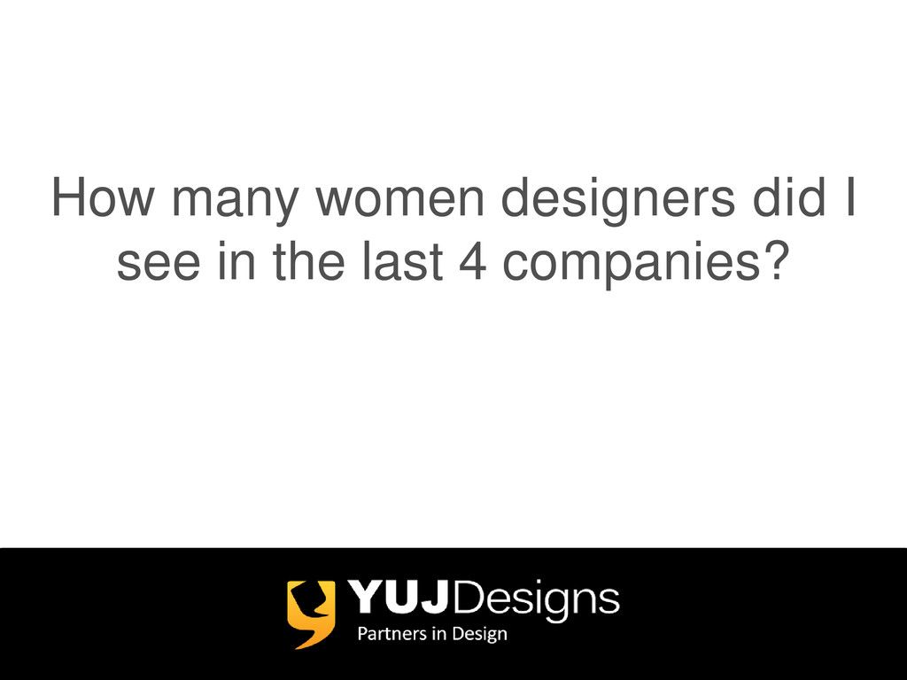 How many women designers did I see in the last ...