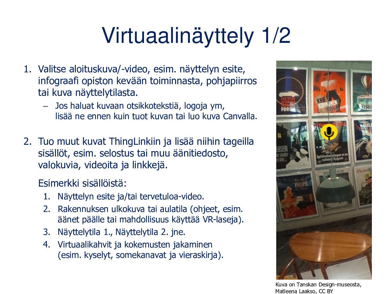 Opiston virtuaalinäyttely 1/2 1. Luo tai valits...