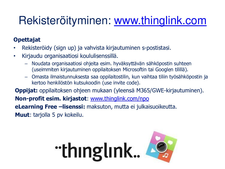 Kirjautuminen: www.thinglink.com Kirjautumisen ...