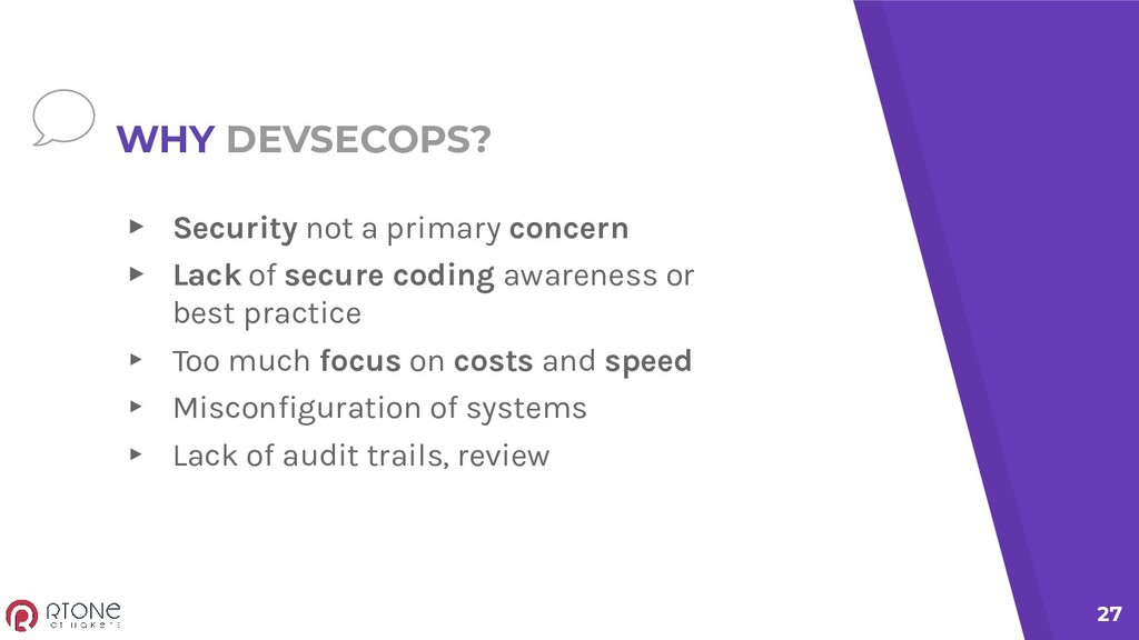 WHY DEVSECOPS? ▸ Security not a primary concern...