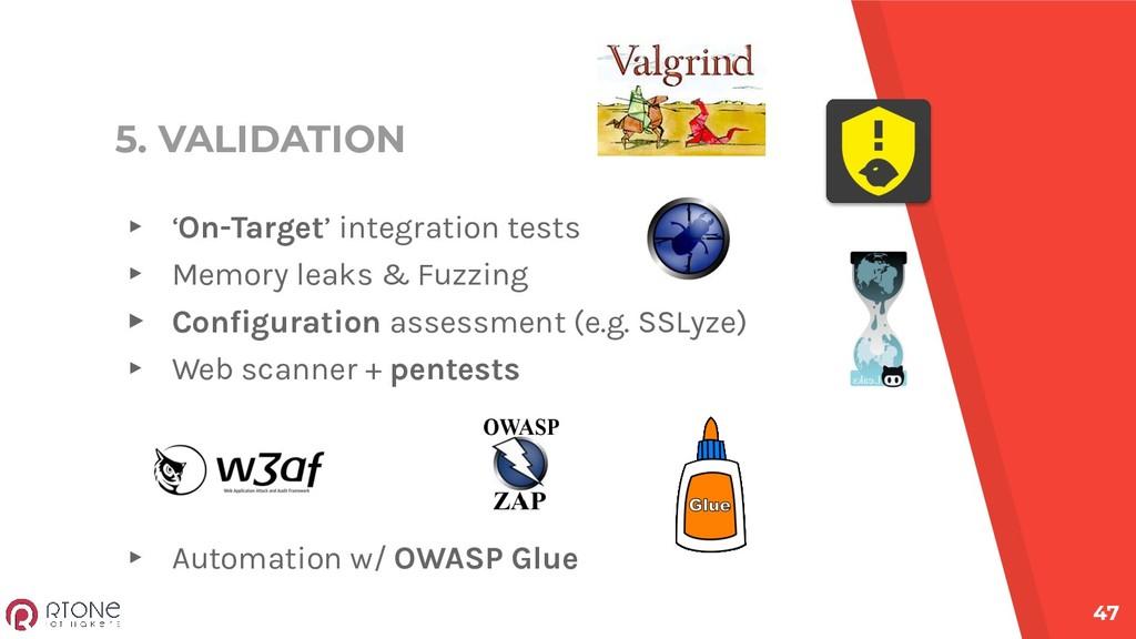 5. VALIDATION ▸ 'On-Target' integration tests ▸...