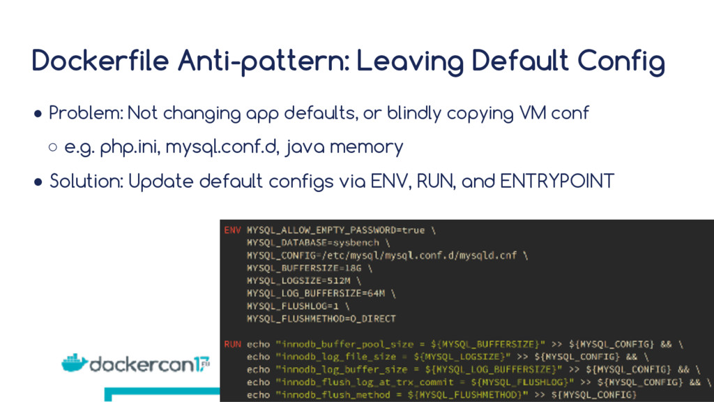 Dockerfile Anti-pattern: Leaving Default Config...