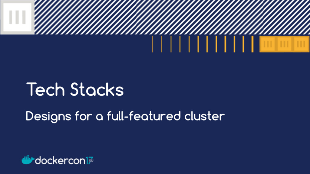 Tech Stacks Designs for a full-featured cluster