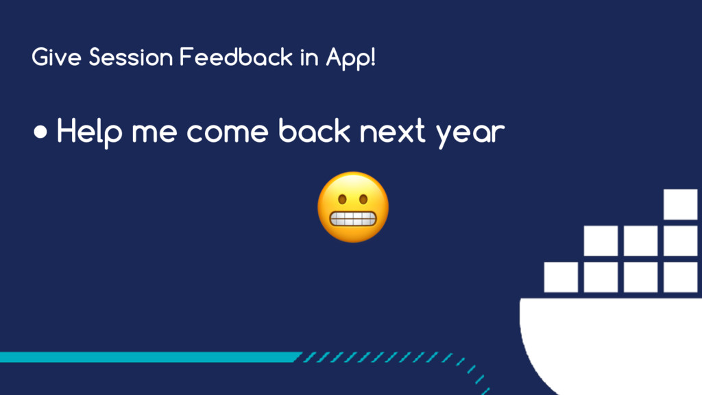 Give Session Feedback in App! ● Help me come ba...
