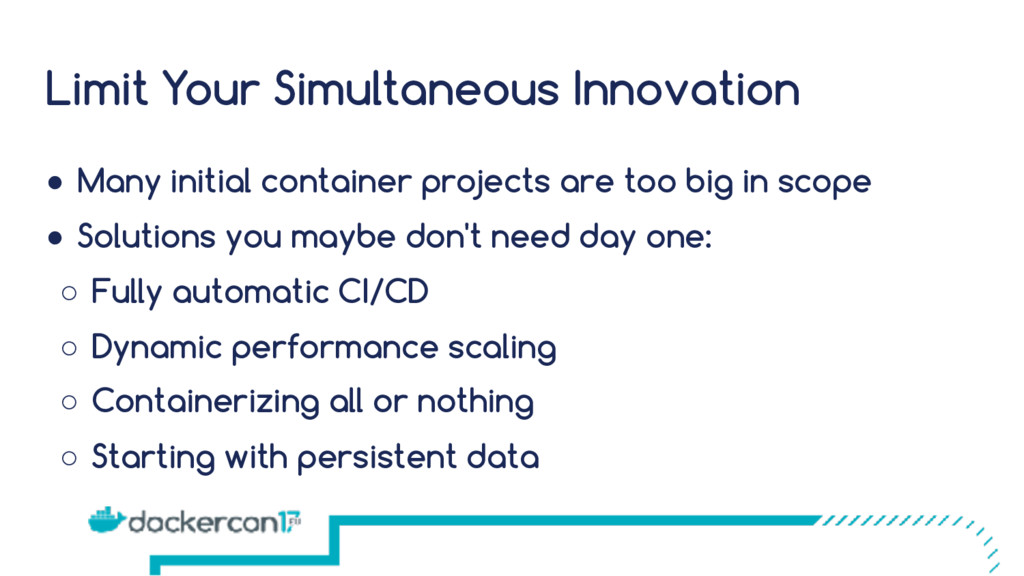 Limit Your Simultaneous Innovation ● Many initi...