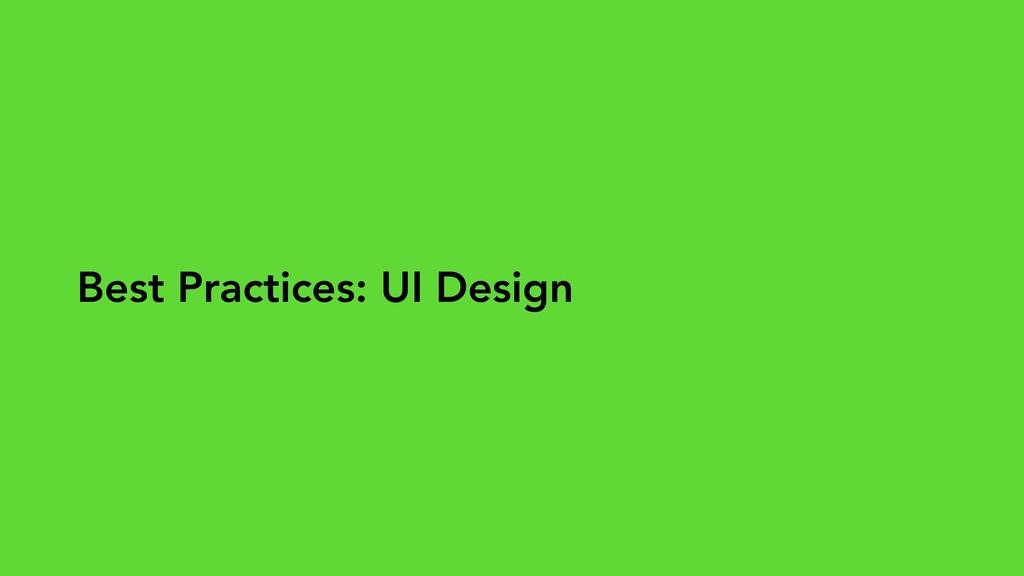 Best Practices: UI Design
