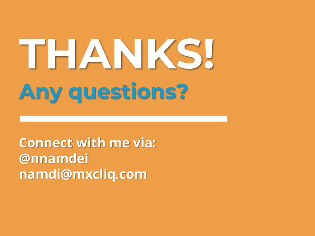 Connect with me via: @nnamdei namdi@mxcliq.com