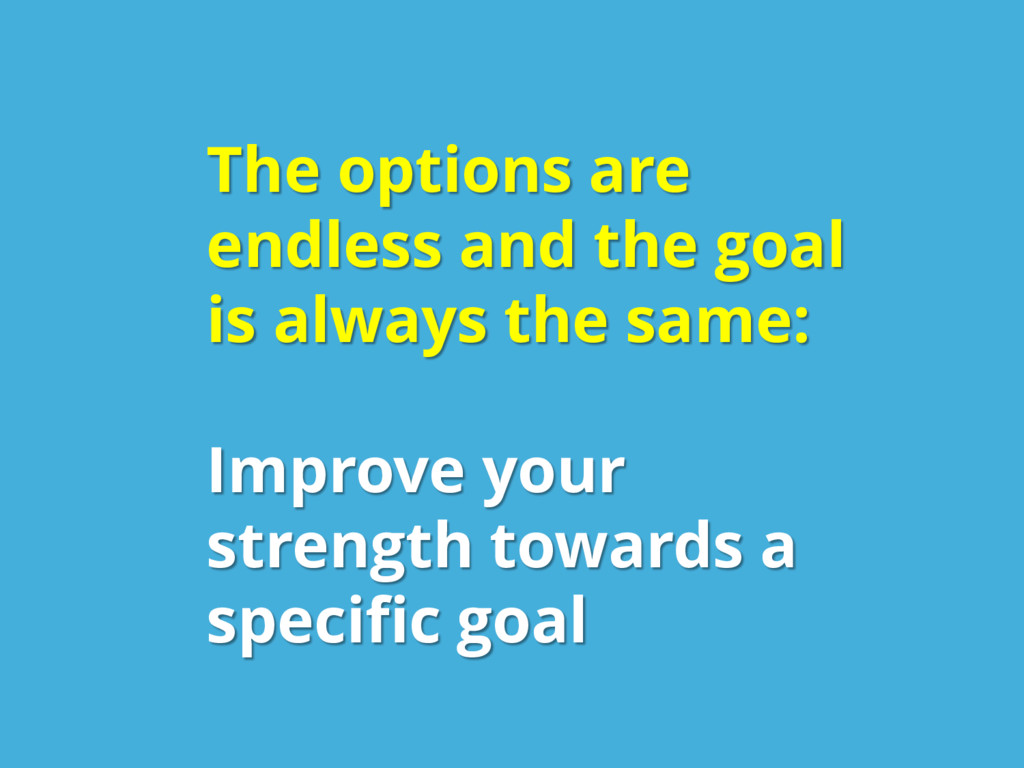 The options are endless and the goal is always ...