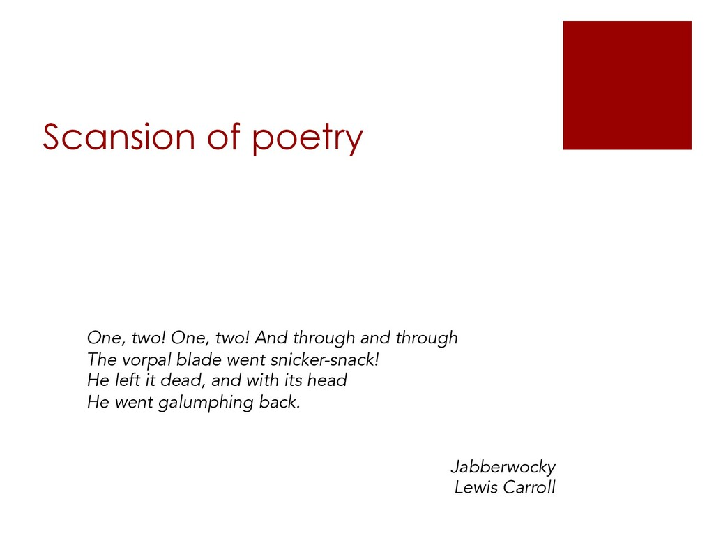 Scansion of poetry One, two! One, two! And thro...