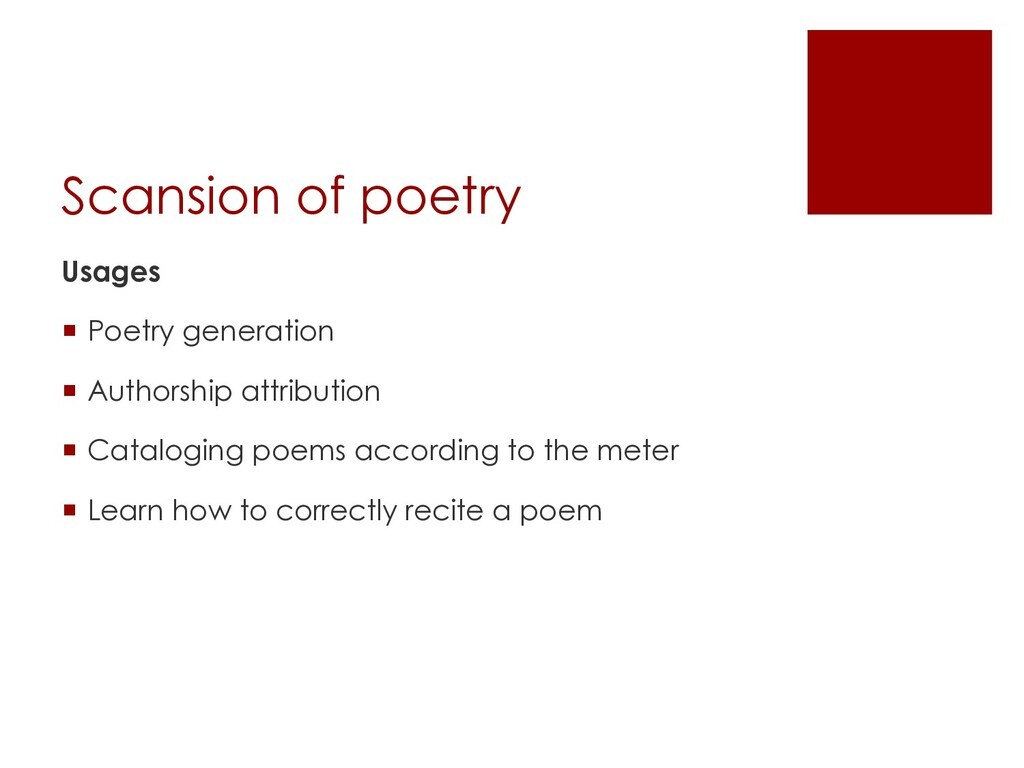 Scansion of poetry Usages ¡ Poetry generation ¡...