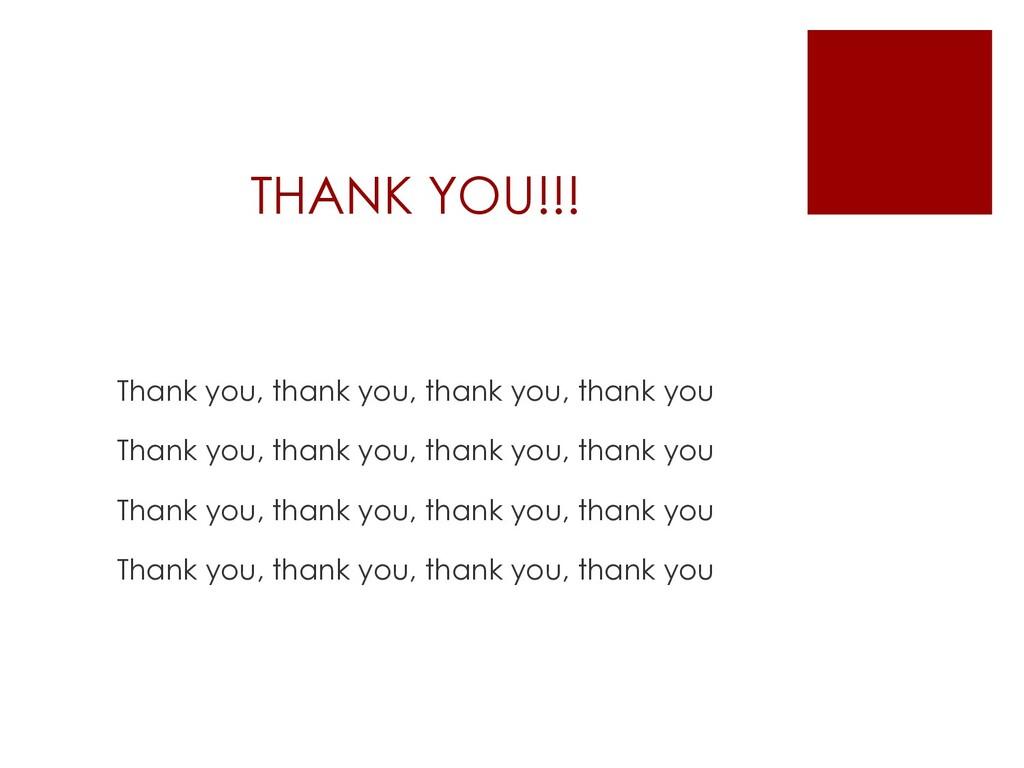 THANK YOU!!! Thank you, thank you, thank you, t...