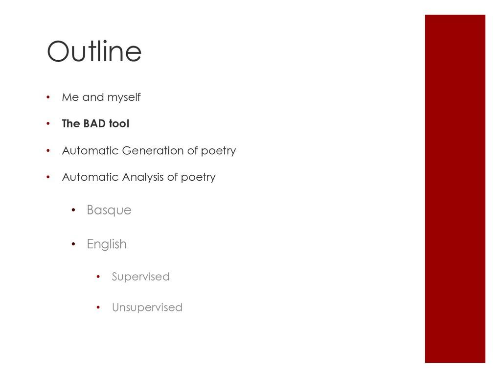 Outline • Me and myself • The BAD tool • Automa...