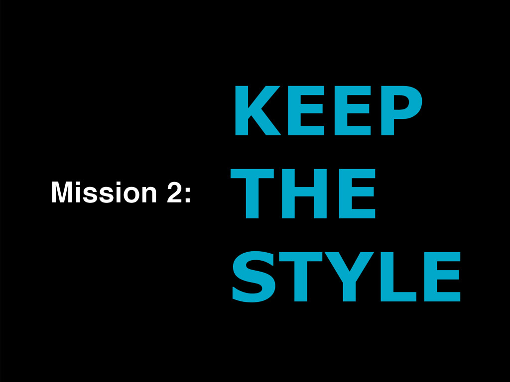 KEEP THE STYLE Mission 2: