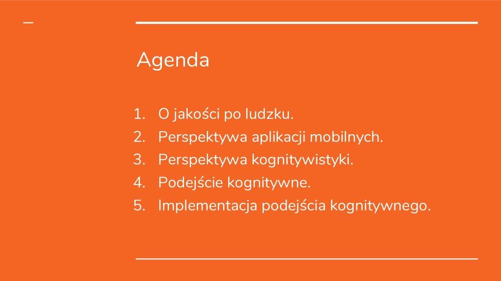 Agenda 1. O jakości po ludzku. 2. Perspektywa a...