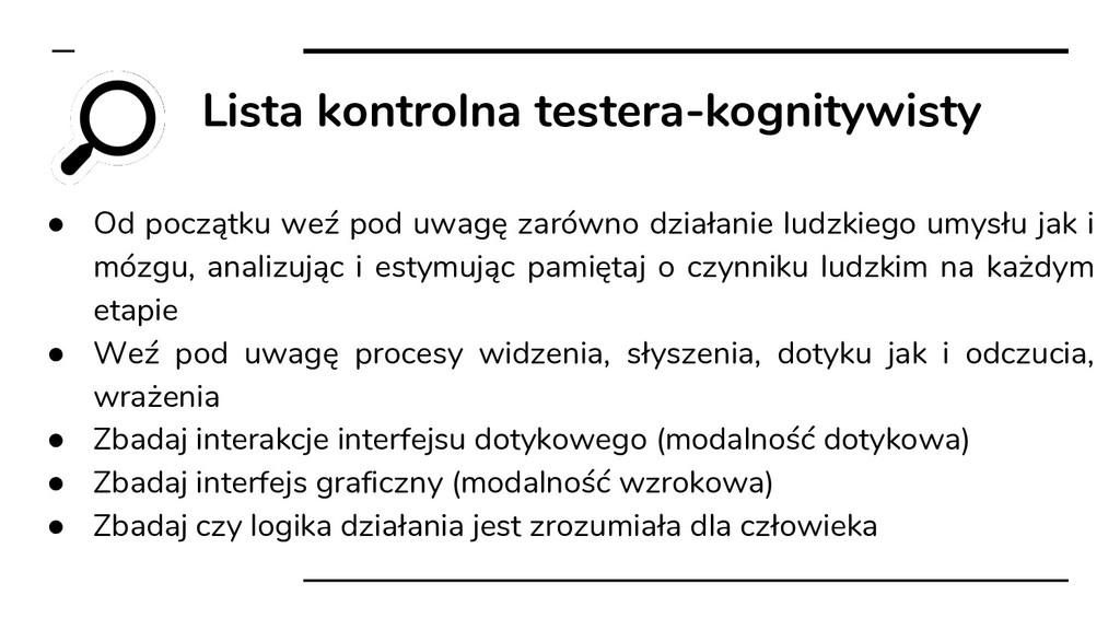 Lista kontrolna testera-kognitywisty ● Od począ...
