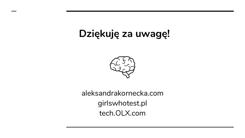Dziękuję za uwagę! aleksandrakornecka.com girls...
