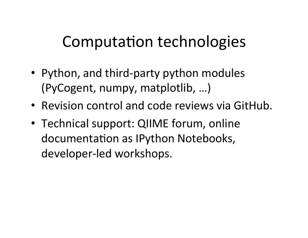Computa2on technologies    • Python,...