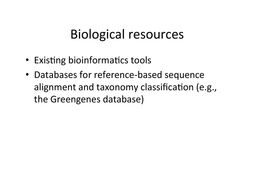 Biological resources  • Exis2ng bioin...